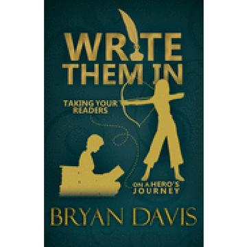 portada Write Them in: Taking Your Readers on a Hero's Journey (libro en Inglés)