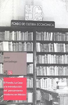 portada El Fondo, la Casa y la Introducción del Pensamiento Moderno en México