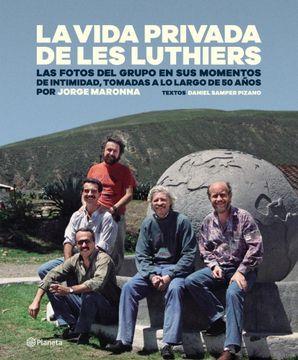 portada La Vida Privada de les Luthiers. Las Fotos del Grupo en sus Momentos de Intimidad