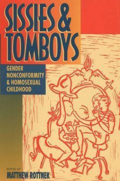 portada Sissies and Tomboys: Gender Nonconformity and Homosexual Childhood (libro en Inglés)