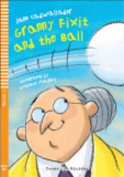 portada Granny Fixit and the Ball. Per la Scuola Media. Con cd Audio (Young Readers) (libro en Inglés)