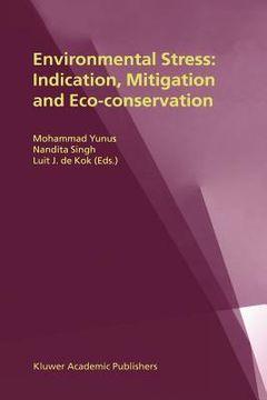 portada environmental stress: indication, mitigation, and eco-conservation