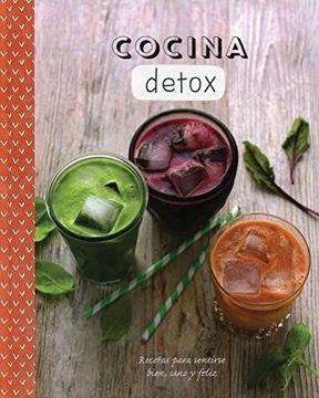 portada Cocina Detox Recetas Para Sentirse Bien Sano y Feliz