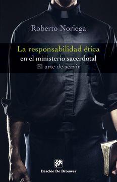 portada La Responsabilidad Ética en el Ministerio Sacerdotal. El Arte de Servir