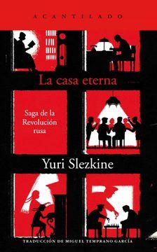 portada La Casa Eterna: Saga de la Revolución Rusa