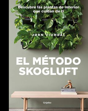 portada El Método Skogluft: Descubre las Plantas de Interior que Cuidan de ti (Crecimiento Personal)