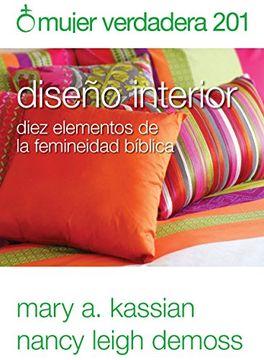portada Mujer Verdadera 201: Diseño Interior: Diez Elementos de la Femineidad Bíblica