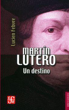 portada Martín Lutero: Un Destino