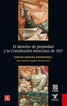 portada El Derecho de Propiedad y la Constitución Mexicana de 1917