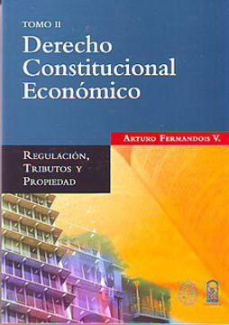portada Derecho Constitucional Económico Tomo ii - Regulación, Tributos y Propiedad.