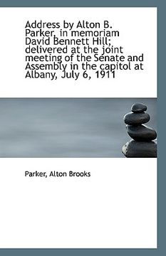 portada address by alton b. parker, in memoriam david bennett hill; delivered at the joint meeting of the se