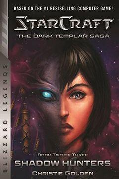 portada Starcraft: The Dark Templar Saga Book Two: Shadow Hunters (Starcraft: Blizzard Legends) (libro en Inglés)