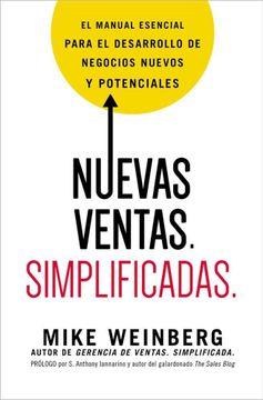 portada Nuevas Ventas. Simplificadas.  El Manual Esencial Para el Desarrollo de Posibles y Nuevos Negocios
