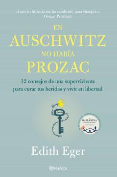 portada En Auschwitz no Había Prozac: 12 Consejos de una Superviviente Para Curar tus Heridas y Vivir en Libertad