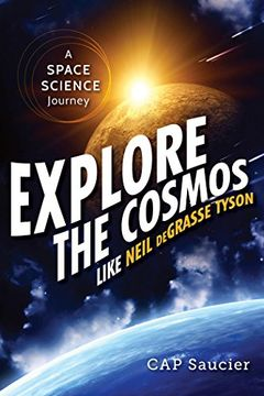 portada Explore the Cosmos Like Neil Degrasse Tyson: A Space Science Journey