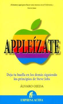 portada Appleízate: Contrata a Steve Jobs Para Dejar Huella en los Demás (Narrativa Empresarial)