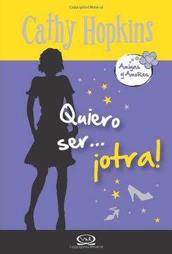 portada 1 - Quiero ser Otra - Amigas y Amores (libro en Inglés)