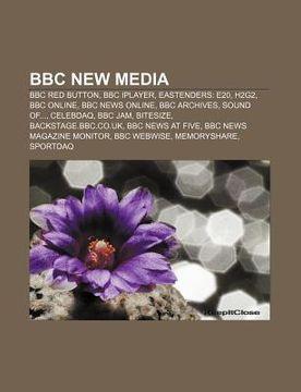portada bbc new media: bbc red button, bbc iplayer, eastenders: e20, h2g2, bbc online, bbc news online, bbc archives, sound of..., celebdaq,