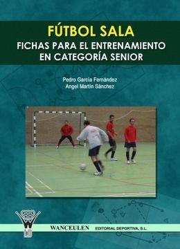 portada Fútbol Sala : Fichas Para El Entrenamiento En Seniors