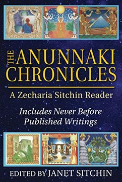 portada The Anunnaki Chronicles: A Zecharia Sitchin Reader