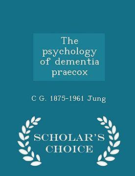 portada The psychology of dementia praecox  - Scholar's Choice Edition