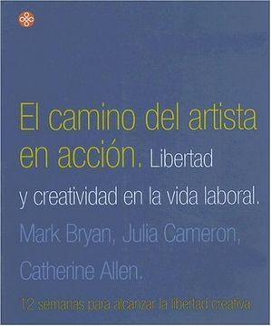 Libro Camino Del Artista En Accion Brian M Allen C Cameron J Isbn 9789501603651 Comprar En Buscalibre