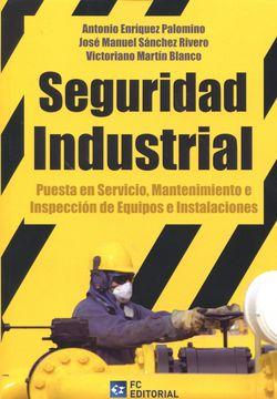 portada Seguridad Industrial: Puesta en Servicio, Mantenimiento e Inspección de Equipos e Instalaciones