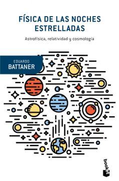 portada Física de las Noches Estrelladas: Astrofísica, Relatividad y Cosmología (Booket Ciencia)