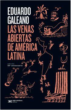 portada Las Venas Abiertas de América Latina. Edición 50 Aniversario.