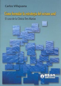 portada Cómo formular la estrategia del océano azul: El caso de la Clínica Tres Marías