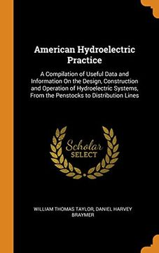 portada American Hydroelectric Practice: A Compilation of Useful Data and Information on the Design, Construction and Operation of Hydroelectric Systems, From the Penstocks to Distribution Lines (libro en inglés)