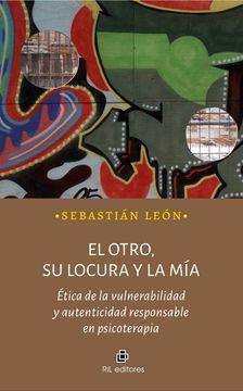 portada El Otro, su Locura y la Mía: Ética de la Vulnerabilidad y Autenticidad Responsable en Psicoterapia