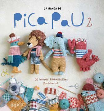 portada La Banda de Pica pau 2: 20 Nuevos Amigurumis de yan Schenkel