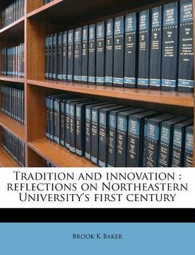 portada tradition and innovation: reflections on northeastern university's first century