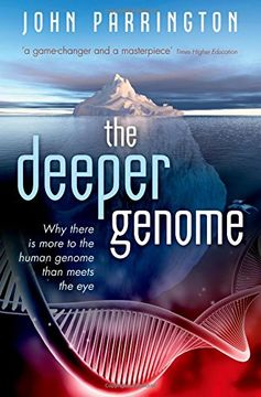 portada The Deeper Genome: Why There is More to the Human Genome Than Meets the eye (libro en inglés)