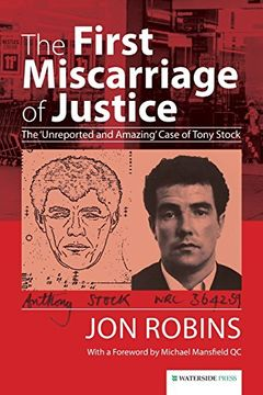portada The First Miscarriage of Justice: The 'unreported and Amazing' Case of Tony Stock (libro en inglés)