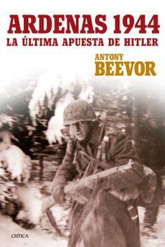 portada Ardenas 1944 - la Ultima Apuesta de Hitler