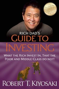 portada Rich Dad's Guide to Investing: What the Rich Invest in, That the Poor and Middle-class Do Not!