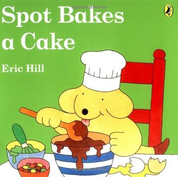 portada Spot Bakes a Cake (libro en Inglés)