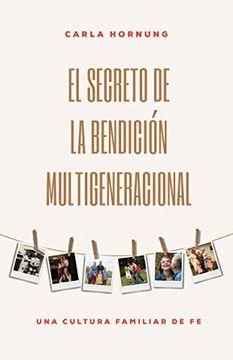 portada El Secreto de la Bendición Multigeneracional: Una Cultura Familiar de fe