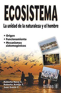 portada Ecosistema la Unidad de la Naturaleza y el Hombre