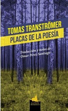 portada TOMAS TRANSTRÖMER - PLACAS DE LA POESÌA