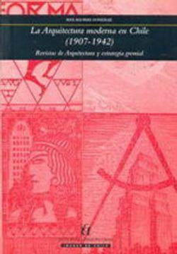 portada La Arquitectura Moderna en Chile (1907-1942) (Ebook)