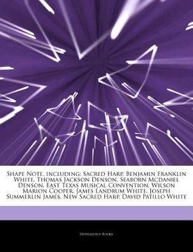 portada articles on shape note, including: sacred harp, benjamin franklin white, thomas jackson denson, seaborn mcdaniel denson, east texas musical convention
