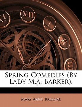 portada spring comedies (by lady m.a. barker).