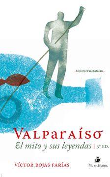 portada Valparaiso, el Mito y sus Leyendas (3? Ed)