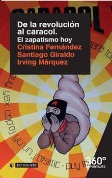portada De la Revolución al Caracol. El Zapatismo hoy (Reportajes 360)