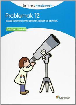 portada Problemak 12 Santillana Koadernoak - 9788498943627 (libro en Euskera)