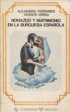 portada NOVIAZGO Y MATRIMONIO EN LA BURGUESIA ESPAÑOLA.