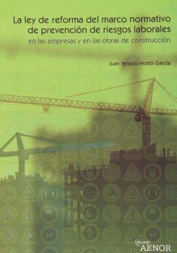 portada La Ley de reforma del marco normativo de prevención de riesgos laborales en las empresas y en las obras de construcción